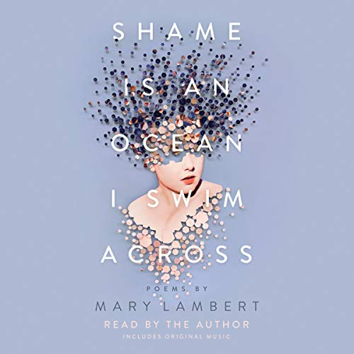 Shame Is an Ocean I Swim Across audiobook cover art