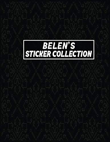 BELEN'S STICKER COLLECTION : Blank sticker album for sticker lovers. Activity book & collection book For adults.: Reusable sticker album with 100 ... for sticker collection album 8,5x11 size book