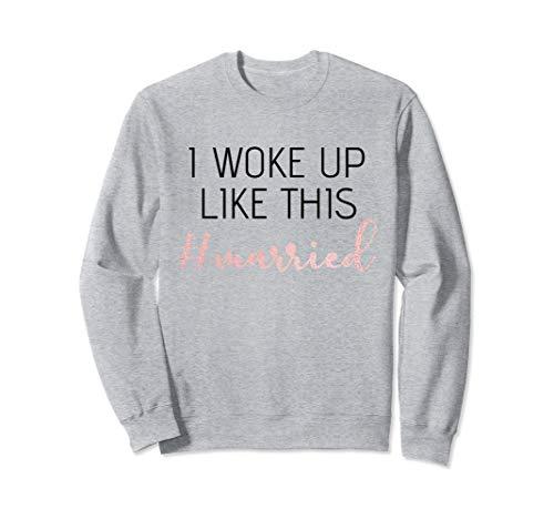 I Woke Up Like This # Married Shirt Girl Honeymoon Gift Idea Sweatshirt