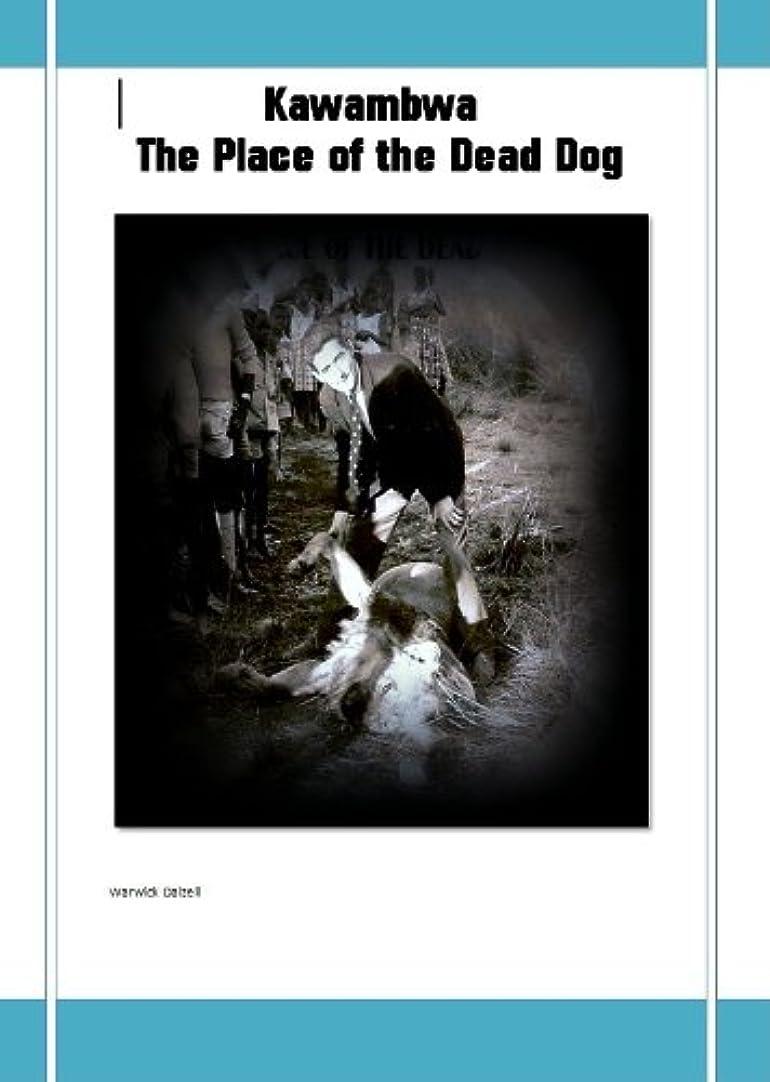枯渇する発明たくさんKawambwa - The Place of the Dead Dog (English Edition)