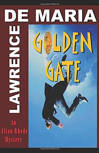GOLDEN GATE: An Alton Rhode Mystery (Alton Rhode Mysteries)