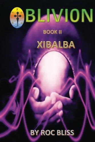 Xibalba: Book II (Oblivion) (Volume 2)