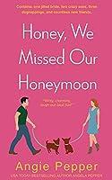Honey, We Missed Our Honeymoon