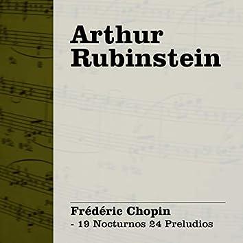 Arthur Rubinstein: Chopin - 19 Nocturnos 24 Preludios