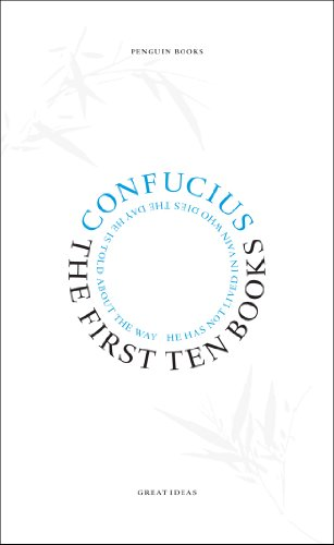 The First Ten Books: Confucius (Penguin Great Ideas)