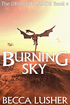 Burning Sky (Dragonlands Book 4) by [Becca Lusher]