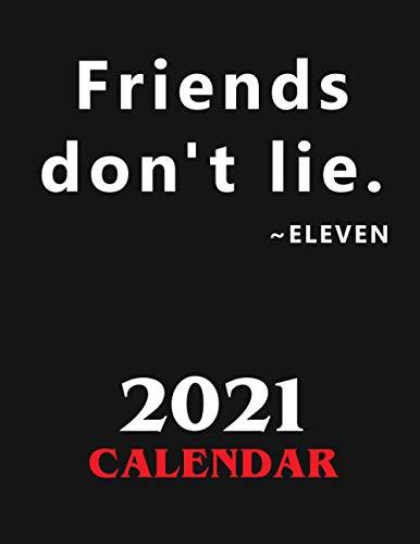 Friends don't lie. Eleven. Calendar.: Stranger Things Planne