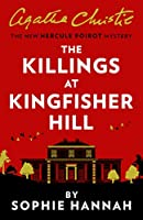 The Killings at Kingfisher Hill: The New Hercule Poirot Mystery