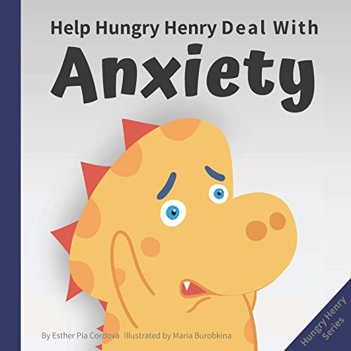 Help Hungry Henry Deal with Anxiety: An Interactive Picture Book about Calming Your Worries