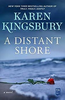 A Distant Shore: A Novel by [Karen Kingsbury]