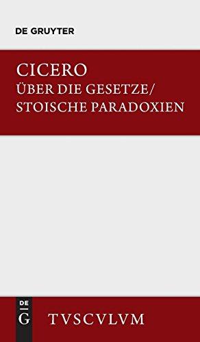 De legibus / Über die Gesetze: Paradoxa Stoicorum / Stoische Paradoxien. Lateinisch - Deutsch (Sammlung Tusculum)
