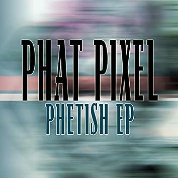 Phetish EP