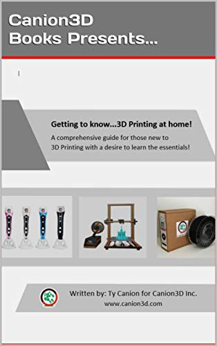 Getting to know...3D Printing at home! (English Edition)