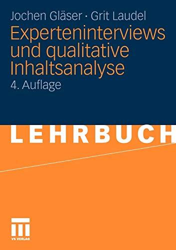Experteninterviews und qualitative Inhaltsanalyse : als Instrumente rekonstruierender Untersuchungen