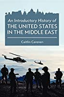 Introductory History of the United States in the Middle East