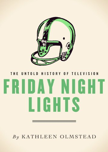 Friday Night Lights: The Untold History of Television (English Edition)