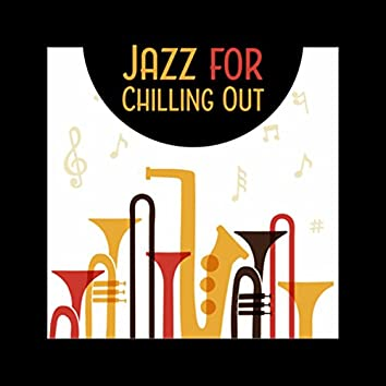 Jazz for Chilling Out