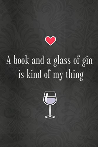 Lined Notebook with Quote - Gin Gifts for Women, Gifts for Gin Lovers (Gag Gifts, Band 72)