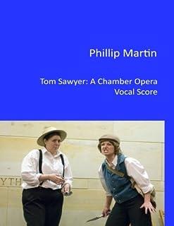 Tom Sawyer - A Chamber Opera: Vocal Score