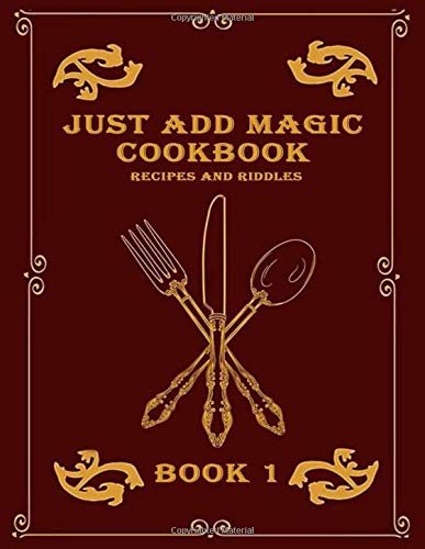 Just add magic cookbook 1: Riddles and recipes