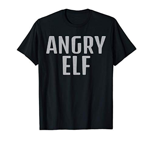 Ugly Christmas Angry Elf Funny Joke Quote Novelty Men Womens T-Shirt
