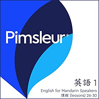 Pimsleur English for Chinese (Mandarin) Speakers Level 1, Lessons 26-30     Learn to Speak and Understand English as a Second Language with Pimsleur Language Programs              Written by:                                                                                                                                 Pimsleur                               Narrated by:                                                                                                                                 Pimsleur                      Length: 3 hrs and 51 mins     Not rated yet     Overall 0.0