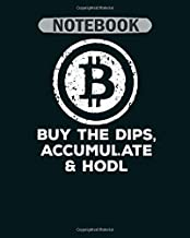 Notebook: buy the dip accumulate hodl bitcoin - 50 sheets, 100 pages - 8 x 10 inches