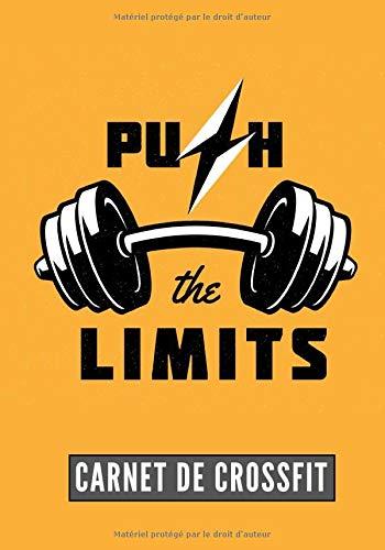 Push The limits: Carnet de Crossfit | Journal de musculation et Nutrition | Suivez vos progrès et votre entraînement | Grand Format 17cm x 25 cm, 100 Pages | Cadeau Idéal