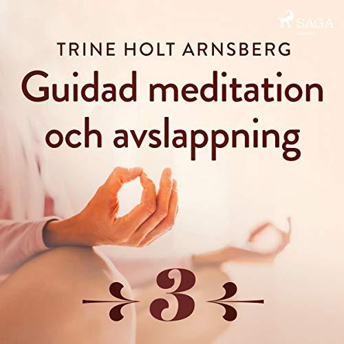 Guidad meditation och avslappning 3 Titelbild