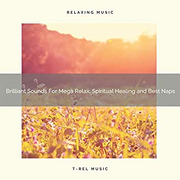Brilliant Sounds For Mega Relax, Spiritual Healing and Best Naps