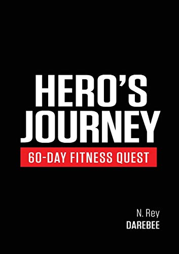 Hero s Journey 60 Day Fitness Quest: Take part in a journey of self-discovery, changing yourself physically and mentally along the way