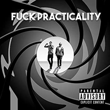 Fuck Practicality (feat. J. Loree)