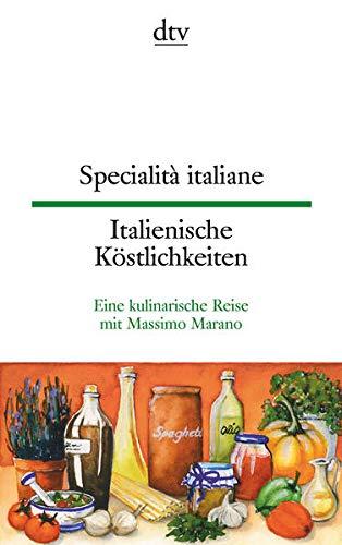 Specialità italiane, Italienische Köstlichkeiten: Eine kulinarische Reise mit Massimo Marano (dtv zweisprachig)