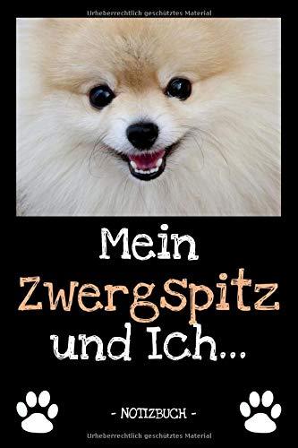 Mein Zwergspitz und Ich...: Hundebesitzer | Hund | Haustier | Notizbuch | Tagebuch | Fotobuch | zur Futter Doku | Geschenk | Idee | liniert + Fotocollage | ca. DIN A5