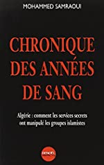 Chronique des années de sang - Algérie : comment les services secrets ont manipulé les groupes islamistes de Mohamed Samraoui
