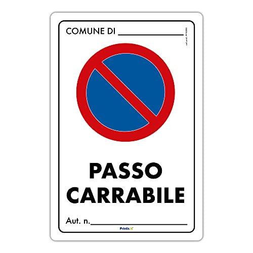 Cartello'Passo carrabile' f.to 25x35cm – Realizzato su Plastica rigida compatta sp. 1 mm – Ideale per essere posizionato all'aperto.