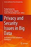 Privacy and Security Issues in Big Data: An Analytical View on Business Intelligence (Services and Business Process Reengineering) (English Edition)