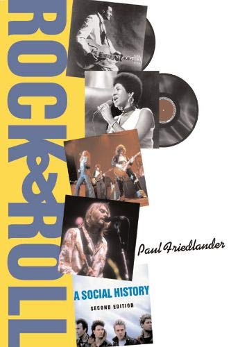 Compare Textbook Prices for Rock And Roll: A Social History 2 Edition ISBN 9780813343068 by Friedlander, Paul
