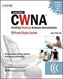CWNA Certified Wireless Network Administrator Official Study Guide (Exam PW0-100), Fourth Edition (Certification Press)