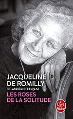 Les Roses de la solitude de Jacqueline de Romilly