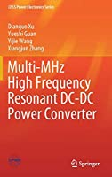 Multi-MHz High Frequency Resonant DC-DC Power Converter (CPSS Power Electronics Series)