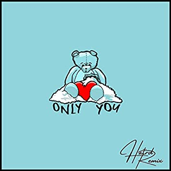 Only You (Hatrd Remix)