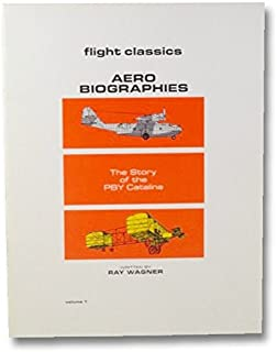 Story of the PBY Catalina, The: Vol 1, Aero Biographies