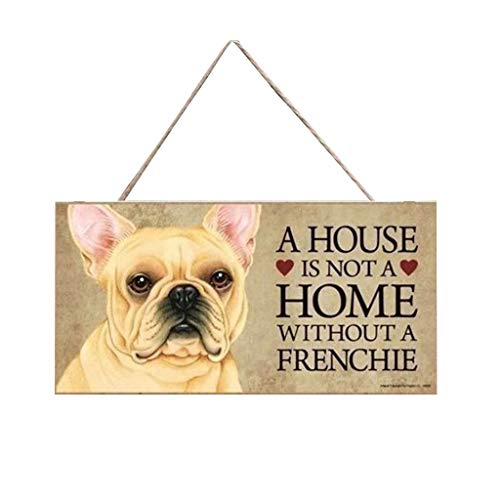 XBYEE A House is NOT A Home Without A Frenchie 8 x 4 inches Funny Wood Plaque Dog Signs Hanging Wood Plaque Porch Decorations Wooden Pet Tag Dog with Hanging Rope for Door and Wall