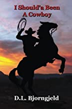 """I Should'a Been A Cowboy - Book One: Troy """"Mack"""" MacAlan, a modern day lover of cowboys and the old west. Mack mysteriousl..."""