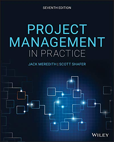 Compare Textbook Prices for Project Management in Practice 7 Edition ISBN 9781119702962 by Meredith, Jack R.,Shafer, Scott M.,Mantel Jr., Samuel J.,Sutton, Margaret M.