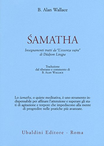 Samatha. Insegnamenti tratti da «L'essenza vajra» di Düdjom Lingpa