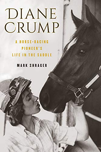 Compare Textbook Prices for Diane Crump: A Horse-Racing Pioneer's Life in the Saddle  ISBN 9781493037957 by Shrager, Mark