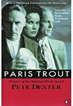 Paris Trout (movie tie-in) by Dexter Pete (1991-04-01) Paperback