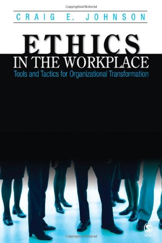 Ethics in the Workplace: Tools and Tactics for...